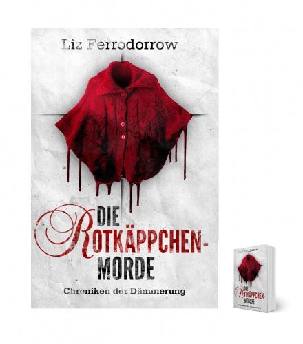 Chroniken der Dämmerung - Die Rotkäppchenmorde